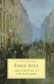 book cover of The Fortune of the Rougons by Emile Zola