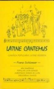 book cover of Latine Cantemus (Latin Edition) by Franz Schlosser