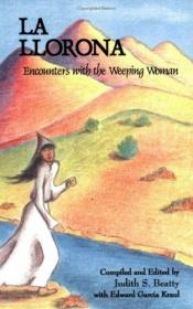 book cover of La Llorona: Encounters With the Weeping Woman by