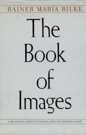 book cover of The Book of Images by Rainer Maria Rilke