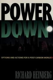 book cover of Power Down: Options and Actions for a Post-Carbon World by Richard Heinberg
