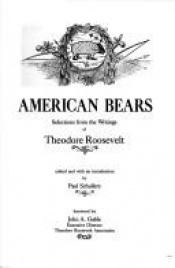 book cover of American Bears: Selections from the Writings of Theodore Roosevelt by Paul Schullery