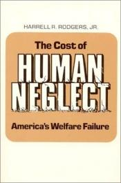 book cover of The Cost of Human Neglect by Harrell R. Rodgers