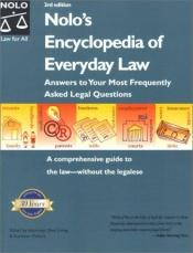 book cover of Nolo's encyclopedia of everyday law : answers to your most frequently asked legal questions by author not known to readgeek yet