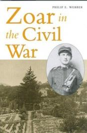 book cover of Zoar in the Civil War by Philip E. Webber