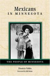 book cover of Mexicans in Minnesota (People Of Minnesota) by Dionicio Valdes