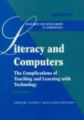 book cover of Literacy and Computers: The Complications of Teaching and Learning With Technology (Research and Scholarship in Composition) by Cynthia L. Selfe