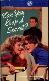 book cover of Can You Keep a Secret by Elizabeth Van Steenwyck