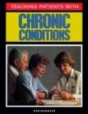 book cover of Teaching Patients With Chronic Conditions by Springhouse