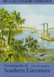book cover of Encyclopedia of Southern Literature (Encyclopedia of Southern Literature) by Mary Ellen Snodgrass
