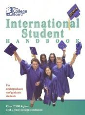 book cover of The College Board International Student Handbook 2004: All-New Seventeenth Edition by College Board