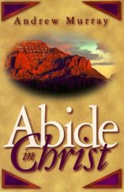 book cover of Abide in Christ by Andrew Murray