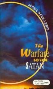book cover of The Warfare With Satan and The Way of Victory by Jessie Penn-Lewis