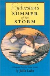 book cover of Galveston's Summer of the Storm (Chaparral Books) by Julie Lake