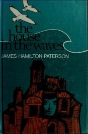 book cover of The House in the Waves by James Hamilton-Paterson