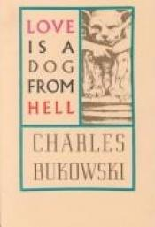 book cover of Love is a dog from hell by Charles Bukowski