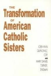 book cover of The transformation Of American Catholic Sisters (Women In The Political Economy) by Nancy Atherton