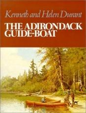 book cover of The Adirondack guide-boat by Kenneth and Helen Durant