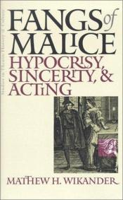 book cover of Fangs Of Malice: Hypocrisy, Sincerity, and Acting (Studies Theatre Hist & Culture) by Matthew H. Wikander