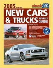 book cover of Edmunds.com New Car & Truck Buyers Guide 2005 by
