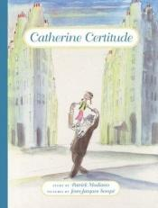 book cover of Catherine Certitude by Patrick Modiano