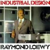 book cover of Industrial Design : Deluxe Edition by Raymond Loewy