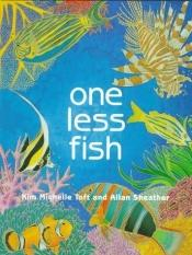 book cover of One Less Fish by Kim Michelle Toft