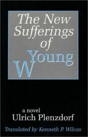 book cover of The New Sufferings of Young W. by Ulrich Plenzdorf