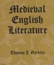 book cover of Medieval English literature by Thomas J. Garbaty