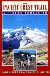 book cover of The Pacific Crest Trail: A Hiker's Companion by Karen Berger