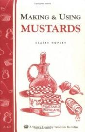 book cover of Making and Using Mustards by Claire Hopley