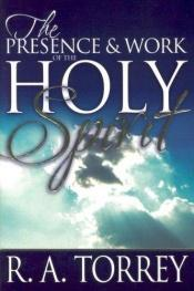 book cover of The Presence & Work of the Holy Spirit by R. A. Torrey