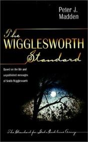 book cover of Wigglesworth Standard by Peter J. Madden