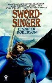 book cover of Sword-Singer by Jennifer Roberson