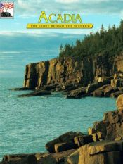 book cover of Acadia: The Story Behind the Scenery by Bill Clark