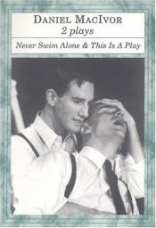 book cover of Never Swim Alone by Daniel MacIvor
