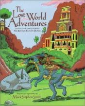 book cover of The Lost World Adventures by Mark S. Smith