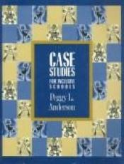 book cover of Case Studies For Inclusive Schools by Peggy L. Anderson