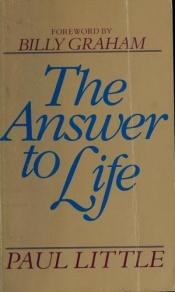 book cover of Answer to Life by Paul E. Little