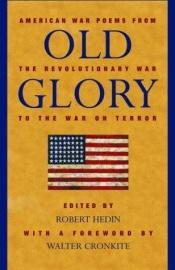 book cover of Old Glory: American War Poems from the Revolutionary War to the War on Terrorism by Walter Cronkite