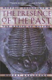 book cover of The presence of the past by Rupert Sheldrake