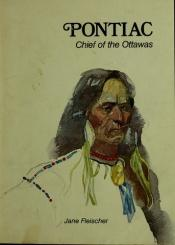 book cover of Pontiac, Chief of the Ottawas by Jane Fleischer