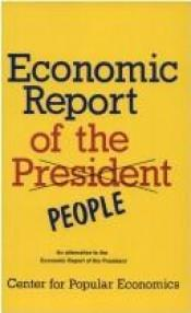 book cover of Economic Report of the People An Alternative to the Economc Report of the President by Center for Popular Economics by Center for Popular Economics