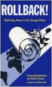 book cover of Rollback!: Right-wing Power in U.S. Foreign Policy by Thomas Bodenheimer