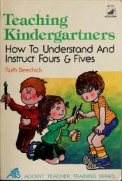 book cover of Teaching kindergartners by Ruth Beechick