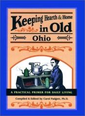 book cover of Keeping Hearth & Home in Old Ohio by PhD Padgett, Carol