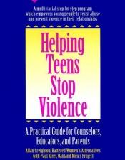 book cover of Helping teens stop violence : a practical guide for counselors, educators, and parents by Allan Creighton