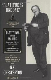 "book cover of Platitudes Undone: A Facsimile Edition of Holbrook Jackson's ""Platitudes in the Making"" with Original Handwritten Respon by Holbrook Jackson"