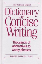 book cover of The Writer's Digest Dictionary of Concise Writing by Robert Hartwell Fiske
