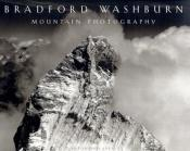 book cover of Bradford Washburn : Mountain Photography by Anthony Decaneas